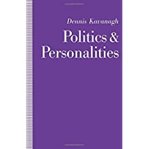 Politics and Personalities by Dennis Kavanagh (1990-09-01)