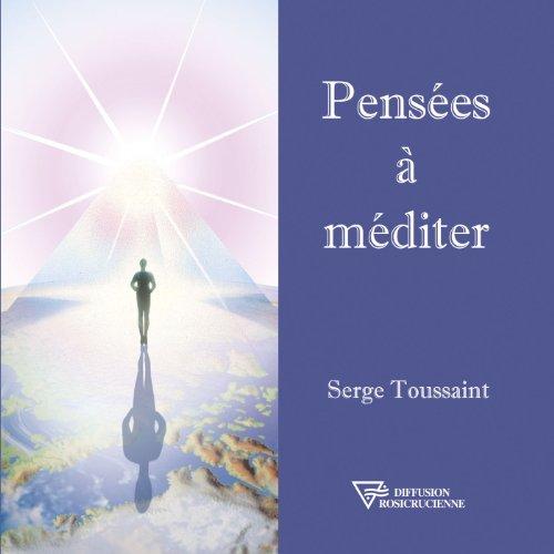 Pensées à méditer par Serge Toussaint