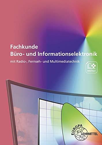 Fachkunde Büro- und Informationselektronik: mit Radio-, Fernseh- und Multimediatechnik