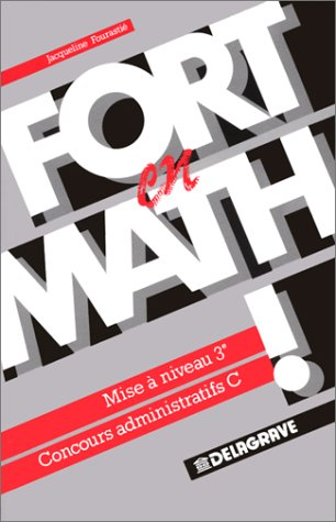 Fort en math ! concours administratifs C. Mise à niveau 3e par Fourastie