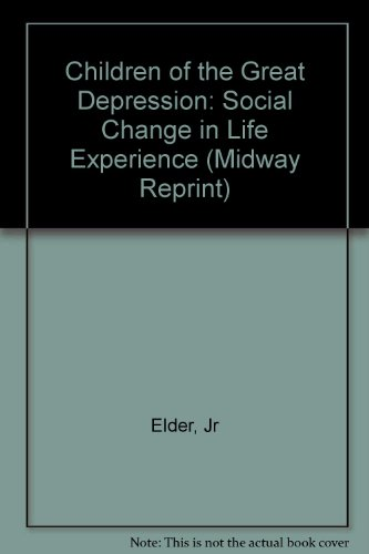 Children of the Great Depression: Social Change in Life Experience (Midway Reprint)
