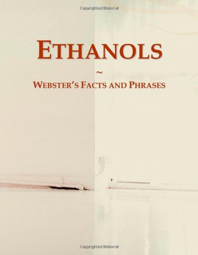 Ethanols: Webster's Facts and Phrases