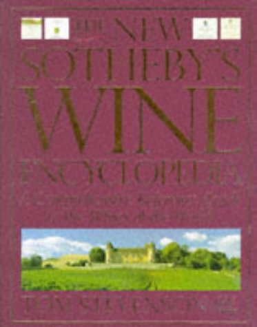 The New Sotheby's Wine Encyclopedia: Comprehensive Reference Guide to the Wines of the World por Tom Stevenson