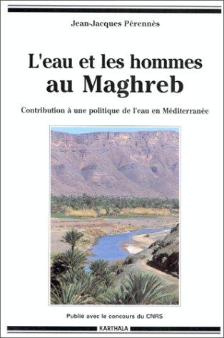 L'eau et les hommes au Maghreb