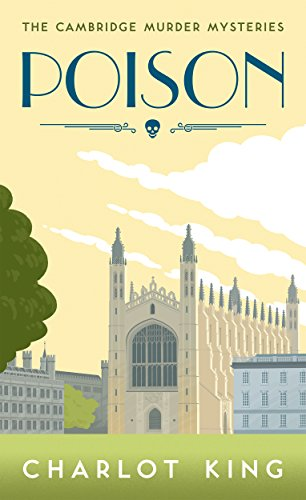 Poison cambridge murder mysteries book 1 ebook charlot king poison cambridge murder mysteries book 1 by king charlot fandeluxe