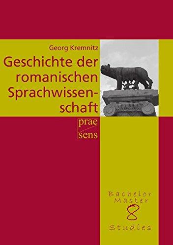Geschichte der romanischen Sprachwissenschaft unter besonderer Berücksichtigung der Entwicklung der Zahl der romanischen Sprachen (BachelorMasterStudies)