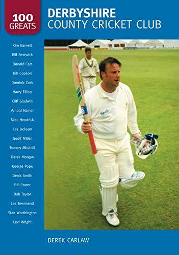 Derbyshire County Cricket CLub (100 Greats) por Carlaw