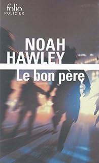 Le bon père par Noah Hawley