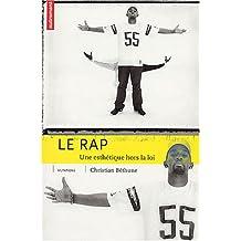 Le Rap. Une esthétique hors la loi