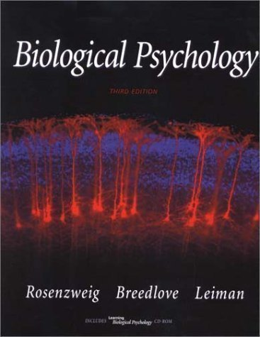 Biological Psychology: An Introduction to Behavioral, Cognitive, and Clinical Neuroscience 3rd (third) Edition by Rosenzweig, Mark R., Breedlove, S. Marc, Leiman, Arnold L. published by Sinauer Associates Inc.,U.S. (2001)