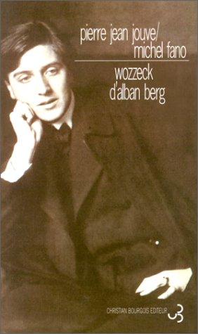 WOZZECK D'ALBAN BERG. : Précédé du Texte de l'opéra par Pierre Jean Jouve, Michel Fano