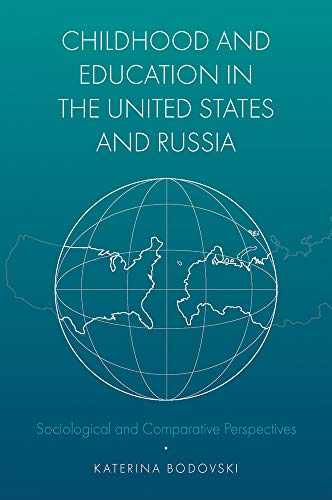 Descarga gratuita Childhood and Education in the United States and Russia: Sociological and Comparative Perspectives Epub