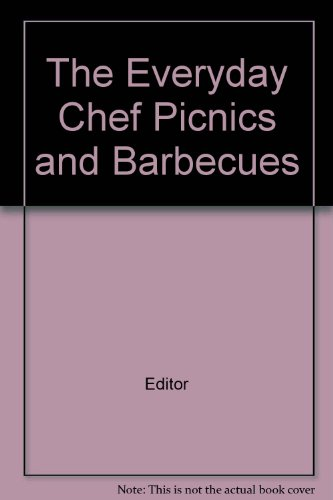 The Everyday Chef Picnics and Barbecues par Editor