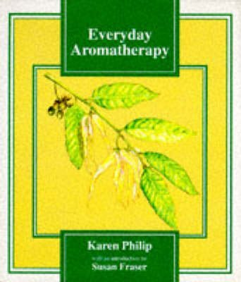 [Everyday Aromatherapy] (By: Susan Fraser) [published: December, 1995]