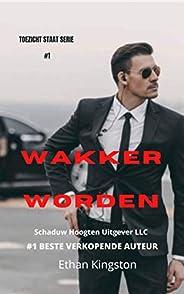 Wakker Worden (TOEZICHT STAAT SERIE Book 1)