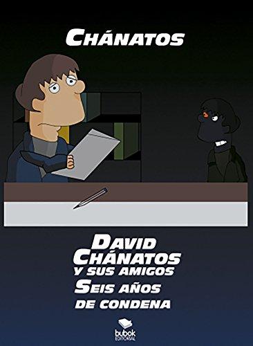 David Chánatos y sus amigos: Seis años de condena por Chánatos