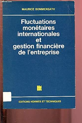 Fluctuations monétaires internationales et gestion financière de l'entreprise par Maurice Bommensath