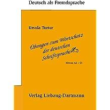 Übungen zum Wortschatz der deutschen Schriftsprache: Niveau A2 - C1