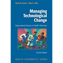 Managing Technological Change: Organizational Aspects of Health Informatics (English Edition)