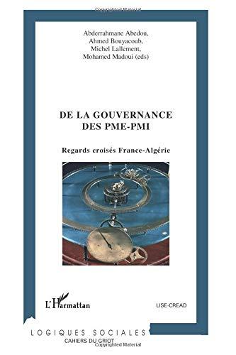 De la gouvernance des PME-PMI : regards croisés France-Algérie par Abderrahmane Abedou