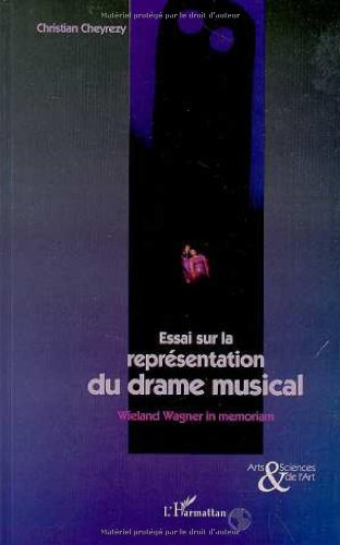 Essai sur la représentation du drame musical. Richard Wagner in memoriam