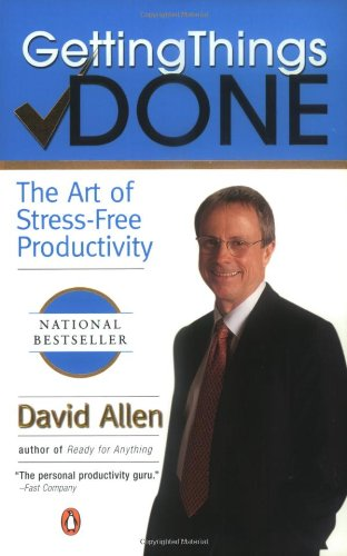 Getting Things Done: The Art of Stress-Free Productivity por David Allen