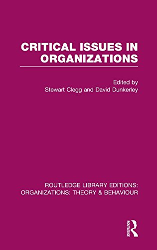 Routledge Library Editions: Organizations (31 vols): Critical Issues in Organizations (RLE: Organizations)