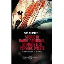Storie di bande criminali, di mafie e di persone oneste. Dai «Misteri d'Italia» di «Blu notte»