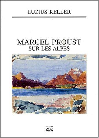 Marcel Proust sur les Alpes par Luzius Keller