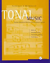 Techniques and Materials of Tonal Music: With an Introduction to Twentieth-Century Techniques