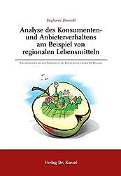 Analyse des Konsumenten- und Anbieterverhaltens am Beispiel von regionalen Lebensmitteln: Empirische Studie zur Förderung des Konsumenten-Anbieter-Dialogs (Schriften zur Ökotrophologie)