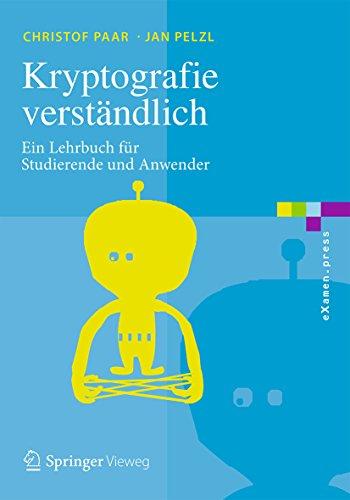 Kryptografie verständlich: Ein Lehrbuch für Studierende und Anwender (eXamen.press)