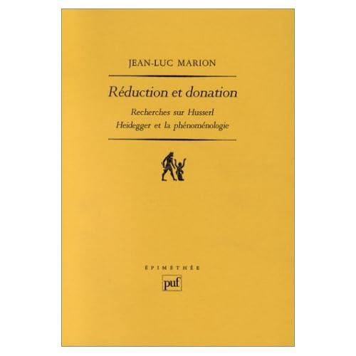 Réduction et donation. : Recherches sur Husserl, Heidegger et la phénoménologie