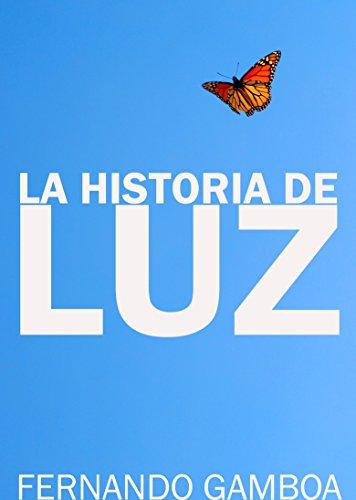 LA HISTORIA DE LUZ: El amor no conoce límites por Fernando Gamboa