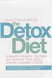 The Detox Diet: Eliminate Chemical Calories and Restore Your Body's Natural Slimming System