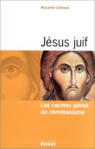 Jsus juif : Les Racines juives du christianisme