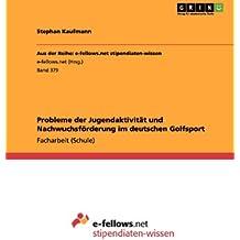Probleme der Jugendaktivität und Nachwuchsförderung im deutschen Golfsport