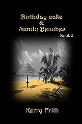 Birthday Cake & Sandy Beaches (Cocktails & Tattoos Book 5)