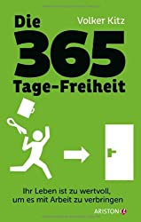 Die 365-Tage-Freiheit: Ihr Leben ist zu wertvoll, um es mit Arbeit zu verbringen