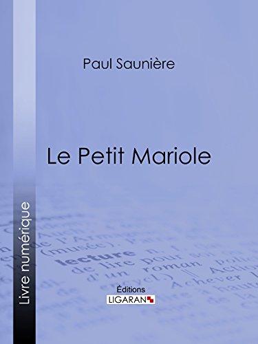 Le Petit Mariole par Paul Saunière