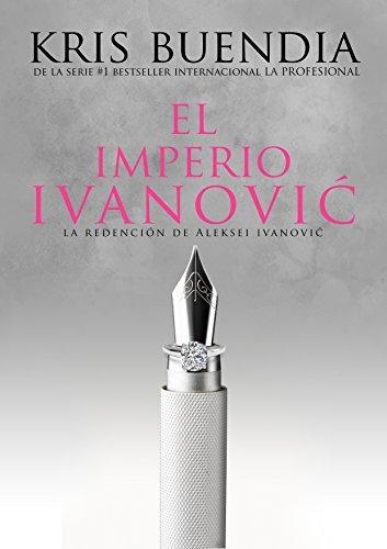 El Imperio Ivanovic: La redención de Aleksei Ivanovic (La Profesional nº 8)