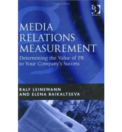 [(Media Relations Measurement: Determining the Value of PR to Your Company's Success )] [Author: R. Leinemann] [Nov-2004]