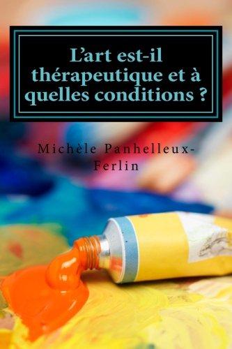 L'art est-il thérapeutique et à quelles conditions ?: L?atelier Victor Hugo, trois mois de la vie d?un groupe. par Michéle Panhelleux-Ferlin