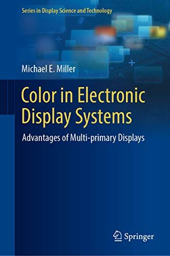 Color in Electronic Display Systems: Advantages of Multi-primary Displays (Series in Display Science and Technology) (English Edition) Multi-display-system