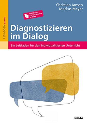 Diagnostizieren im Dialog: Ein Leitfaden für den individualisierten Unterricht. Anpassbare Kopiervorlagen in Word