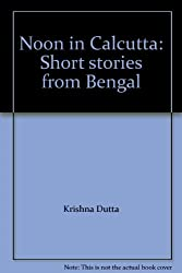 Noon in Calcutta: Short stories from Bengal