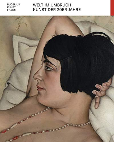 Welt im Umbruch: Kunst der 20er Jahre (Bucerius KUNST Forum)