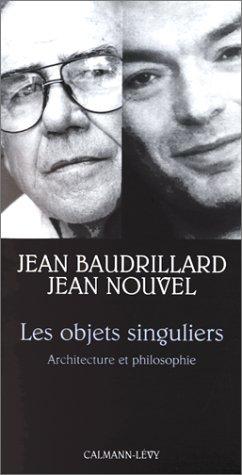 Les objets singuliers: Architecture et philosophie (Petite bibliothèque des idées) par Jean Baudrillard