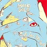 Je sais pas trop / Mano Solo | Mano Solo. Interprète