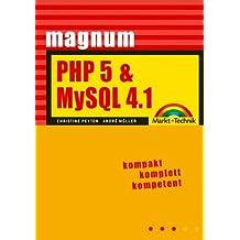 PHP 5 & MySQL 4.1: kompakt komplett kompetent (Magnum)